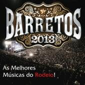 Barretos 2013 - As Melhores Músicas do Rodeio! de Various Artists