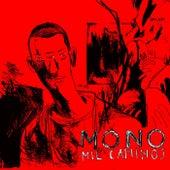 Mil Caminos by Mono
