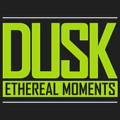 Dusk by Ethereal Moments