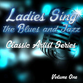 Ladies Sing the Blues and Jazz - Classic Artist Series, Vol. 1 von Various Artists