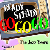 Ready Steady, Go Go Go - The Jazz Years, Vol. 3 by Various Artists