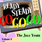 Ready Steady, Go Go Go - The Jazz Years, Vol. 6 de Various Artists