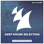 Armada Deep House Selection, Vol. 7 (The Finest Deep House Tunes) di Various Artists