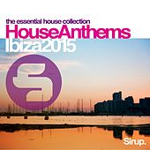 Sirup House Anthems Ibiza 2015 von Various Artists