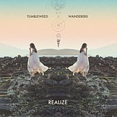 Realize by Tumbleweed Wanderers
