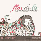 Flor De Lis: Jazz Piano and Brazilian Guitar Style de Raquel Silva Joly