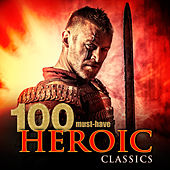 100 Must-Have Heroic Classics von Various Artists