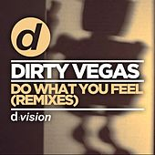 Do What You Feel (Remixes) by Dirty Vegas