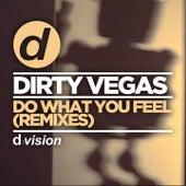 Do What You Feel (Remixes) by Dirty Vegas
