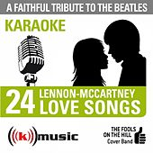 A Faithful Tribute To The Beatles: 24 Lennon-McCartney Love Songs (Karaoke Version) by The Fools on the Hill Cover Band