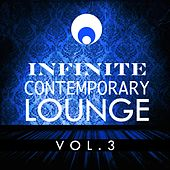 Infinite Contemporary Lounge, Vol. 3 by Various Artists