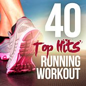 40 Top Hits for Running and Workout by Various Artists