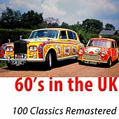 60's in the UK (100 Classics Remastered) by Various Artists