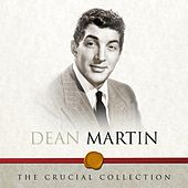 The Crucial Collection de Dean Martin