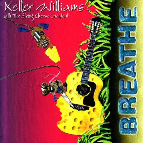 Breathe by Keller Williams