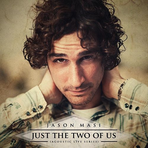 Just the Two of Us (Acoustic Live Series) by Jason Masi