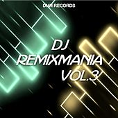 DJ Remixmania, Vol. 3 by Various Artists