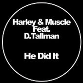 He Did It von Harley and Muscle