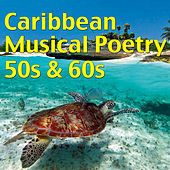 Caribbean Musical Poetry 50s & 60s by Various Artists