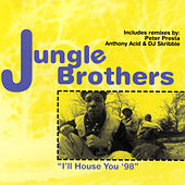 I'll House You '98 [US] by Jungle Brothers