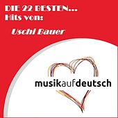 Die 22 besten... Hits von: Uschi Bauer (Musik auf Deutsch) by Uschi Bauer