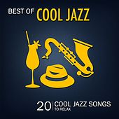 Best of Cool Jazz (20 Cool Jazz Songs to Relax) von Various Artists