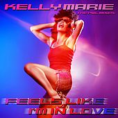 Feels Like I'm In Love (The PWL Remixes) by Kelly Marie