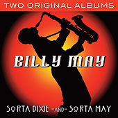 Two Albums In One: Sorta Dixie / Sorta May (With Bonus Tracks) von Billy May