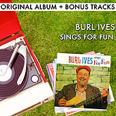 Burl Ives Sings For Fun (With Bonus Tracks) by Burl Ives