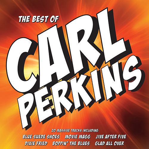 The Best Of Carl Perkins by Carl Perkins