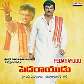 Pedarayudu (Original Motion Picture Soundtrack) by Various Artists