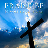 Praise Be by Various Artists