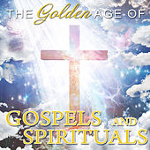 The Golden Age Of Gospels & Spirituals de Various Artists