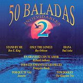 50 Baladas Inolvidables, Vol. 2 by Various Artists