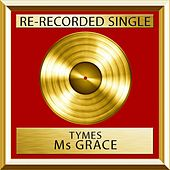 Ms Grace (Single) de The Tymes