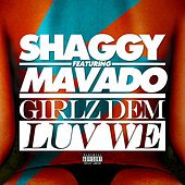 Girlz Dem Luv We (feat. Mavado) - Single de Shaggy