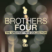 The Greatest Hits Collection by The Brothers Four