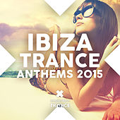 Ibiza Trance Anthems 2015 - EP by Various Artists