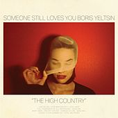 The High Country by Someone Still Loves You Boris Yeltsin