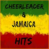 Cheerleader & Jamaica Hits by Various Artists