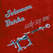 Easily Stop Time by Solomon Burke
