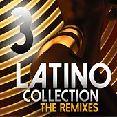 Latino Collection The Remixes, Vol. 3 by Various Artists