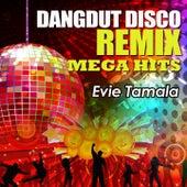 Dangdut Disco Remix Mega Hits Evie Tamala de Evie Tamala