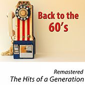 Back to the 60's - The Hits of a Generation (100 Classics Remastered) by Various Artists
