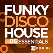 Funky Disco House Essentials, Vol. 6 - EP by Various Artists
