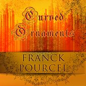 Curved Ornaments von Franck Pourcel