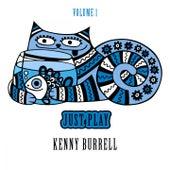 Just Play, Vol. 1 von Kenny Burrell