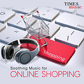 Soothing Music for Online Shopping by Various Artists