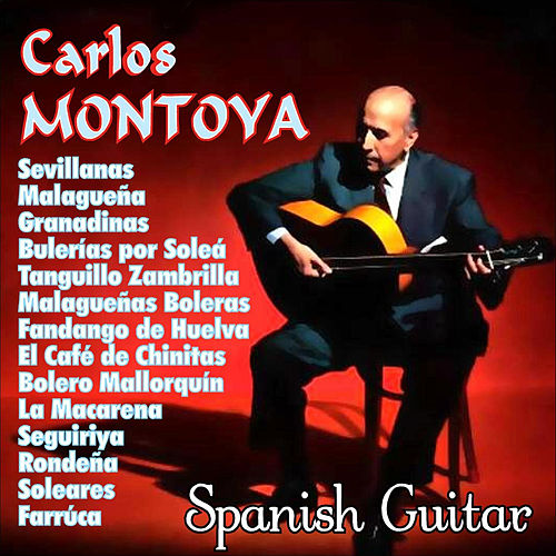 Carlos Montoya - Spanish Guitar by Carlos Montoya