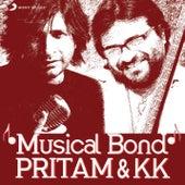 Musical Bond: Pritam & KK by Various Artists
